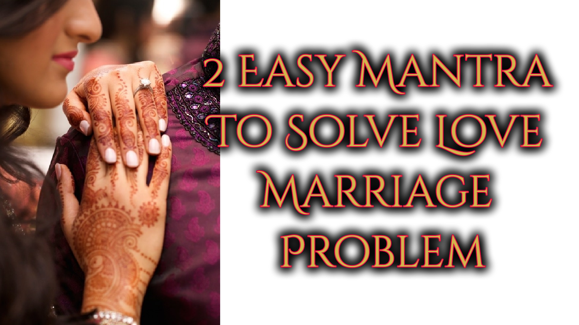 2 Easy Mantra To Solve Love Marriage Problem