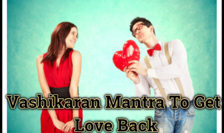 Vashikaran Mantra To Get Love Back